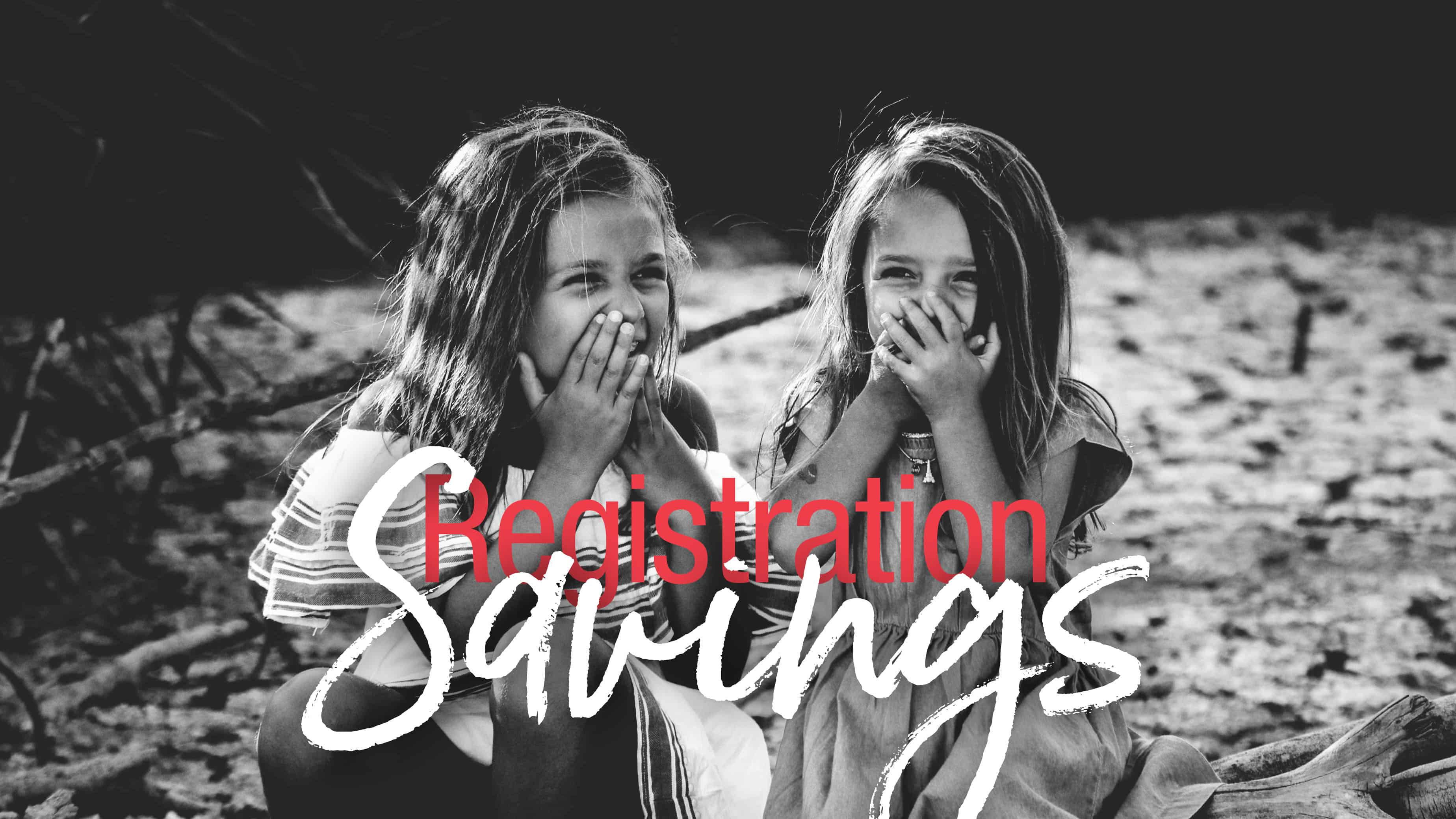 Learn more about our Registration Savings Available!
